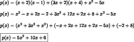 p(x)=(x+2)(x-1)+(3x+2)(x+4)+x^2-5x\\\\p(x)=x^2-x+2x-2+3x^2+12x+2x+8+x^2-5x\\\\p(x)=(x^2+3x^2+x^2)+(-x+2x+12x+2x-5x)+(-2+8)\\\\\boxed{p(x)=5x^2+10x+6}