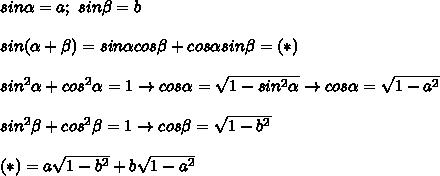 sin\alpha=a;\ sin\beta=b\\\\sin(\alpha+\beta)=sin\alpha cos\beta+cos\alpha sin\beta=(*)\\\\sin^2\alpha+cos^2\alpha=1\to cos\alpha=\sqrt{1-sin^2\alpha}\to cos\alpha=\sqrt{1-a^2}\\\\sin^2\beta+cos^2\beta=1\to cos\beta=\sqrt{1-b^2}\\\\(*)=a\sqrt{1-b^2}+b\sqrt{1-a^2}