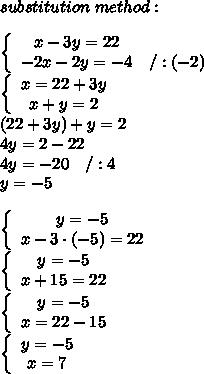 substitution\ method:\\\\\left\{\begin{array}{ccc}x-3y=22\\-2x-2y=-4&/:(-2)\end{array}\right\\\left\{\begin{array}{ccc}x=22+3y\\x+y=2\end{array}\right\\(22+3y)+y=2\\4y=2-22\\4y=-20\ \ \ /:4\\y=-5\\\\\left\{\begin{array}{ccc}y=-5\\x-3\cdot(-5)=22\end{array}\right\\\left\{\begin{array}{ccc}y=-5\\x+15=22\end{array}\right\\\left\{\begin{array}{ccc}y=-5\\x=22-15\end{array}\right\\\left\{\begin{array}{ccc}y=-5\\x=7\end{array}\right