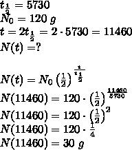 t_{\frac{1}{2}}=5730\\N_0=120\ g\\t=2t_{\frac{1}{2}}=2\cdot5730=11460\\N(t)=?\\\\N(t)=N_0\left(\frac{1}{2}\right)^{\frac{t}{t_{\frac{1}{2}}}}\\N(11460)=120\cdot\left(\frac{1}{2}\right)^{\frac{11460}{5730}}\\N(11460)=120\cdot\left(\frac{1}{2}\right)^2\\N(11460)=120\cdot\frac{1}{4}\\N(11460)=30\ g