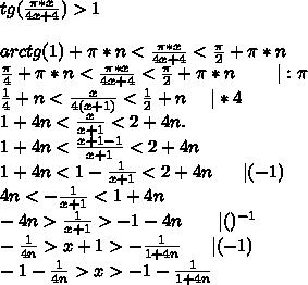 tg(\frac{\pi*x}{4x+4})>1\\\\arctg(1)+\pi*n< \frac{\pi*x}{4x+4}<\frac{\pi}{2}+\pi*n\\\frac{\pi}{4}+\pi*n<\frac{\pi*x}{4x+4}<\frac{\pi}{2}+\pi*n\ \ \ \ \ \ \  :\pi\\\frac{1}{4}+n<\frac{x}{4(x+1)}<\frac{1}{2}+n\ \ \ \  *4\\1+4n<\frac{x}{x+1}<2+4n.\\1+4n<\frac{x+1-1}{x+1}<2+4n\\1+4n<1-\frac{1}{x+1}<2+4n\ \ \ \ \   (- 1)\\4n<-\frac{1}{x+1}<1+4n\\-4n>\frac{1}{x+1}>-1-4n\ \ \ \ \ \   ()^{-1}\\-\frac{1}{4n}>x+1>-\frac{1}{1+4n}\ \ \ \ \  (-1)\\-1-\frac{1}{4n}>x>-1-\frac{1}{1+4n}
