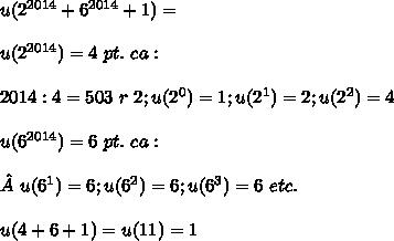 u(2^{2014}+6^{2014}+1)= \\ \\u(2^{2014})=4~pt.~ca: \\ \\ 2014:4=503~r~2;u(2^0)=1;u(2^1)=2;u(2^2)=4 \\ \\ u(6^{2014})=6~pt.~ca: \\ \\u(6^1)=6;u(6^2)=6;u(6^3)=6~etc. \\ \\ u(4+6+1)=u(11)=1