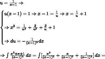 u=\frac1{x-1} \Rightarrow \\\\ \begin{cases} u(x-1)=1 \Rightarrow x-1 = \frac1{u} \Rightarrow x = \frac1{u}+1\\\\ \Rightarrow x^3=\frac1{u^3} + \frac3{u^2} + \frac3{u} + 1\\\\ \Rightarrow du=-\frac1{(x-1)^2}dx\end{cases} \\\\\\ \Rightarrow \int\frac{x^3+x+1}{(x-1)^2}\,dx = \int[\frac{x^3}{(x-1)^2} + \frac{x}{(x-1)^2} + \frac{1}{(x-1)^2}]\,dx=
