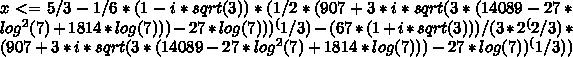 x<=5/3-1/6*(1-i*sqrt(3))*(1/2*(907+3*i*sqrt(3*(14089-27*log^2(7)+1814*log(7)))-27*log(7)))^(1/3)-(67*(1+i*sqrt(3)))/(3*2^(2/3)*(907+3*i*sqrt(3*(14089-27*log^2(7)+1814*log(7)))-27*log(7))^(1/3))