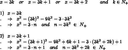 x=3k\ \ \ or\ \ \ x=3k+1\ \ \ or\ \ \ x=3k+2\ \ \ \ \ \ \ \ and\ \ \ k\in N_+\\\\1)\ \ x=3k\\.\ \ \ \Rightarrow\ \x^2=(3k)^2=9k^2=3\cdot3k^2\\.\ \ \ \Rightarrow\ \x^2=3\cdot n\ \ \ and\ \ \ n=3k^2\ \in\ N_+\\\\2)\ \ x=3k+1\\.\ \ \ \Rightarrow\ \x^2=(3k+1)^2=9k^2+6k+1=3\cdot(3k^2+2k)+1\\.\ \ \ \Rightarrow\ \x^2=3\cdot n+1\ \ \ and\ \ \ n=3k^2+2k\ \in\ N_+
