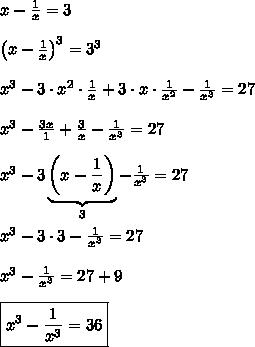 x - \frac{1}{x} = 3 \\\\ \left ( x - \frac{1}{x} \right )^3 = 3^3 \\\\ x^3 - 3 \cdot x^2 \cdot \frac{1}{x} + 3 \cdot x \cdot \frac{1}{x^2} - \frac{1}{x^3} = 27 \\\\ x^3 - \frac{3x}{1} + \frac{3}{x} - \frac{1}{x^3} = 27 \\\\ x^3 - 3\underbrace{\left (x - \frac{1}{x} \right )}_{3} - \frac{1}{x^3} = 27 \\\\ x^3 - 3 \cdot 3 - \frac{1}{x^3} = 27 \\\\ x^3 - \frac{1}{x^3} = 27 + 9 \\\\ \boxed{x^3 - \frac{1}{x^3} = 36}