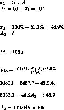 x_{1}=51.1\%\\ A_{1}=60+47=107\\\\\\ x_{2}=100\%-51.1\%=48.9\%\\ A_{2}=?\\\\\\ M=108u\\\\\\ 108=\frac{107*51.1\%+A_{2}*48.9\%}{100\%}\\\\ 10800=5467.7+48.9A_{2}\\\\ 5332.3=48.9A_{2}\ \ |:48.9\\\\ A_{2}=109.045\approx109