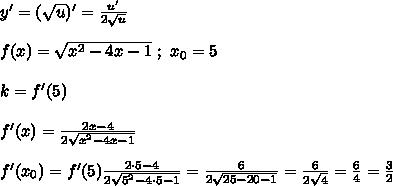 y'=(\sqrt{u})'=\frac{u'}{2\sqrt{u}}\\\\ f(x)=\sqrt{x^{2}-4x-1} \ ; \ x_{0}=5\\\\ k = f'(5)\\\\ f'(x)=\frac{2x-4}{2\sqrt{x^{2}-4x-1}}\\\\ f'(x_{0})=f'(5)\frac{2\cdot 5-4}{2\sqrt{5^{2}-4\cdot 5-1}}=\frac{6}{2\sqrt{25-20-1}}=\frac{6}{2\sqrt{4}}=\frac{6}{4}=\frac{3}{2}