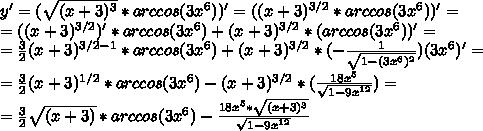 y'= (\sqrt{(x+3)^3} * arccos(3x^6))'=( (x+3)^{3/2}* arccos(3x^6))'= \\ =( (x+3)^{3/2})'* arccos(3x^6)+ (x+3)^{3/2}*( arccos(3x^6))'= \\ = \frac{3}{2} (x+3)^{3/2-1}* arccos(3x^6)+(x+3)^{3/2}*(- \frac{1}{ \sqrt{1- (3x^6)^{2} } } )(3x^6)'= \\ = \frac{3}{2} (x+3)^{1/2}* arccos(3x^6)-(x+3)^{3/2}*( \frac{18x^5}{ \sqrt{1- 9x^{12} } } )= \\ =  \frac{3}{2}\sqrt{ (x+3)} * arccos(3x^6)- \frac{18x^5 *\sqrt{(x+3)^3} }{ \sqrt{1- 9x^{12} } }