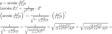 y=/arcsin/frac{2x^{3}}{1+x^{6}}//(/arcsin Z)=/frac1{/sqrt{1-Z^2}}/cdot Z///left(/arcsin/frac{2x^{3}}{1+x^{6}}/right)=/frac1{/sqrt{1-/frac{4x^6}{(1+x^6)^2}}}/cdot /left( /frac{2x^{3}}{1+x^{6}}/right)///frac1{/sqrt{1-/frac{4x^6}{(1+x^6)^2}}}=/frac1{/sqrt{/frac{(1+x^6)^2-4x^6}{(1+x^6)^2}}}=/sqrt{/frac{(1+x^6)^2}{(1+x^6)^2-4x^6}}=/sqrt{/frac{(1+x^6)^2}{1+2x^6+x^{12}-4x^6}}=