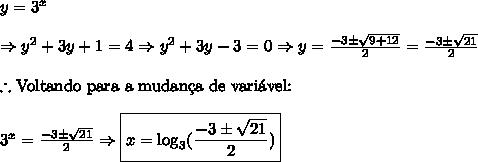 y=3^x \\\\ \Rightarrow y^2+ 3y+1=4 \Rightarrow y^2+ 3y-3=0 \Rightarrow y=\frac{-3\pm\sqrt{9+12}}2=\frac{-3\pm\sqrt{21}}2\\\\ \therefore \text{Voltando para a mudan\c{c}a de vari\'avel:}\\\\3^x =\frac{-3\pm\sqrt{21}}2 \Rightarrow \boxed{x=\log_3({\frac{-3\pm\sqrt{21}}2})}