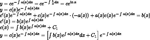 y=ce^{-\int a(x)dx}=ce^{-\int\frac{1}{x}dx}=ce^{\ln x}\\y=c(x)e^{-\int a(x)dx}\\c'(x)e^{-\int a(x)dx}+c(x)e^{-\int a(x)dx}\cdot (-a(x))+a(x)c(x)e^{-\int a(x)dx}=b(x)\\c'(x)=b(x)e^{\int a(x)dx}\\c(x)=\int b(x)e^{\int a(x)dx}+C_1\\y=c(x)e^{-\int a(x)dx}=\left[\int b(x)e^{\int a(x)dx}dx+C_1\right]e^{-\int a(x)dx