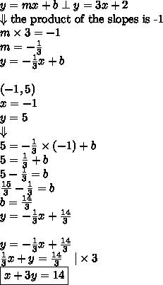 y=mx+b \perp y=3x+2 \\Downarrow \hbox{the product of the slopes is -1} \m \times 3=-1 \m=-\frac{1}{3} \ y=-\frac{1}{3}x+b \ \(-1,5) \x=-1 \y=5 \ \Downarrow \5=-\frac{1}{3} \times (-1) + b \5=\frac{1}{3}+b \5-\frac{1}{3}=b \\frac{15}{3}-\frac{1}{3}=b \b=\frac{14}{3} \y=-\frac{1}{3}x+\frac{14}{3} \ \y=-\frac{1}{3}x+\frac{14}{3} \\frac{1}{3}x+y=\frac{14}{3} \ \ \ |\times 3 \\boxed{x+3y=14}