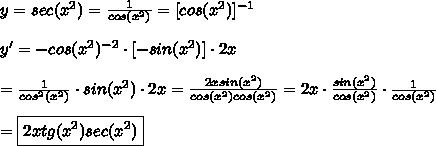 y=sec(x^2)=\frac{1}{cos(x^2)}=[cos(x^2)]^{-1}\\\\y'=-cos(x^2)^{-2}\cdot[-sin(x^2)]\cdot2x\\\\=\frac{1}{cos^2(x^2)}\cdot sin(x^2)\cdot2x=\frac{2xsin(x^2)}{cos(x^2)cos(x^2)}=2x\cdot\frac{sin(x^2)}{cos(x^2)}\cdot\frac{1}{cos(x^2)}\\\\=\boxed{2xtg(x^2)sec(x^2)}