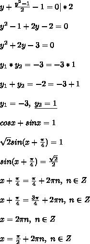 y + \frac{y^2 - 1}{2} - 1 = 0   * 2\\\\ y^2 - 1 + 2y - 2 = 0\\\\ y^2 + 2y - 3 = 0\\\\ y_1*y_2 = -3 = -3*1\\\\ y_1+y_2 = -2 = -3 + 1\\\\ y_1 = -3, \ \underline{y_2 = 1}\\\\ cosx + sinx = 1\\\\ \sqrt{2}sin(x + \frac{\pi}{4}) = 1\\\\ sin(x + \frac{\pi}{4}) = \frac{\sqrt{2}}{2}\\\\ x + \frac{\pi}{4} = \frac{\pi}{4} + 2 \pi n, \ n \in Z\\\\ x + \frac{\pi}{4} = \frac{3\pi}{4} + 2\pi n, \ n \in Z\\\\ x = 2 \pi n, \ n \in Z\\\\ x = \frac{\pi}{2} + 2\pi n, \ n \in Z\\\\